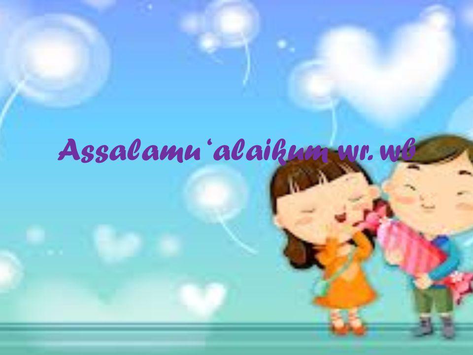 Assalamu 'alaikum wr. wb