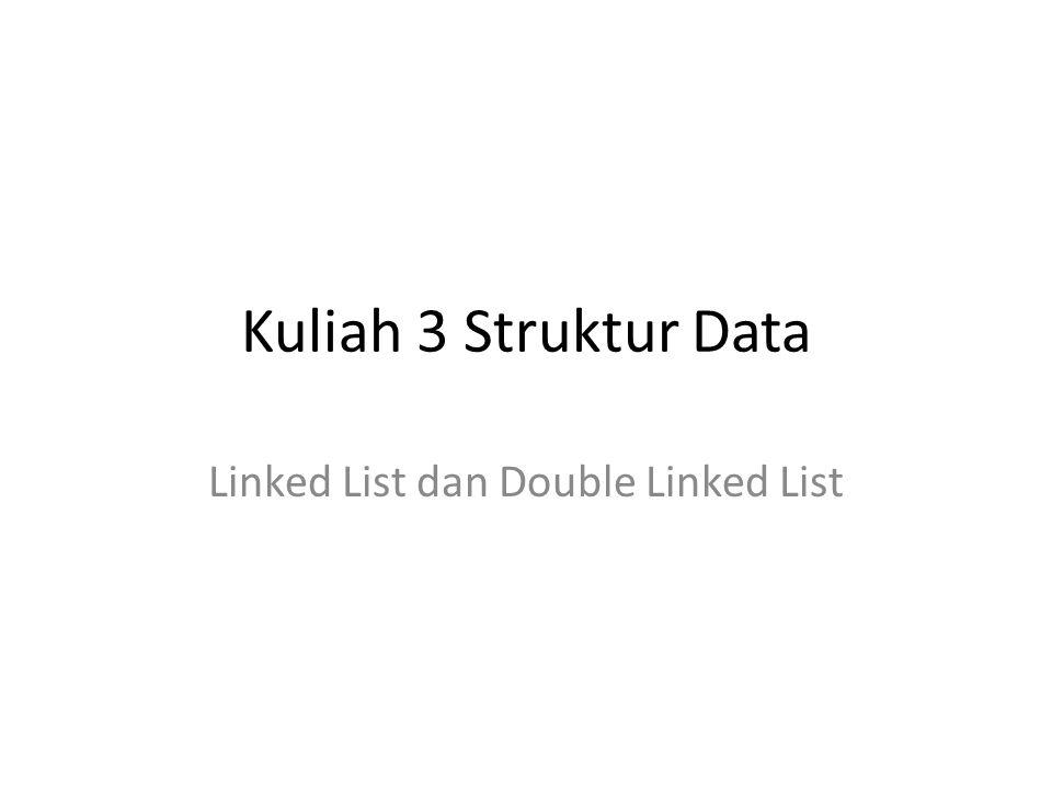 Linked List dan Double Linked List