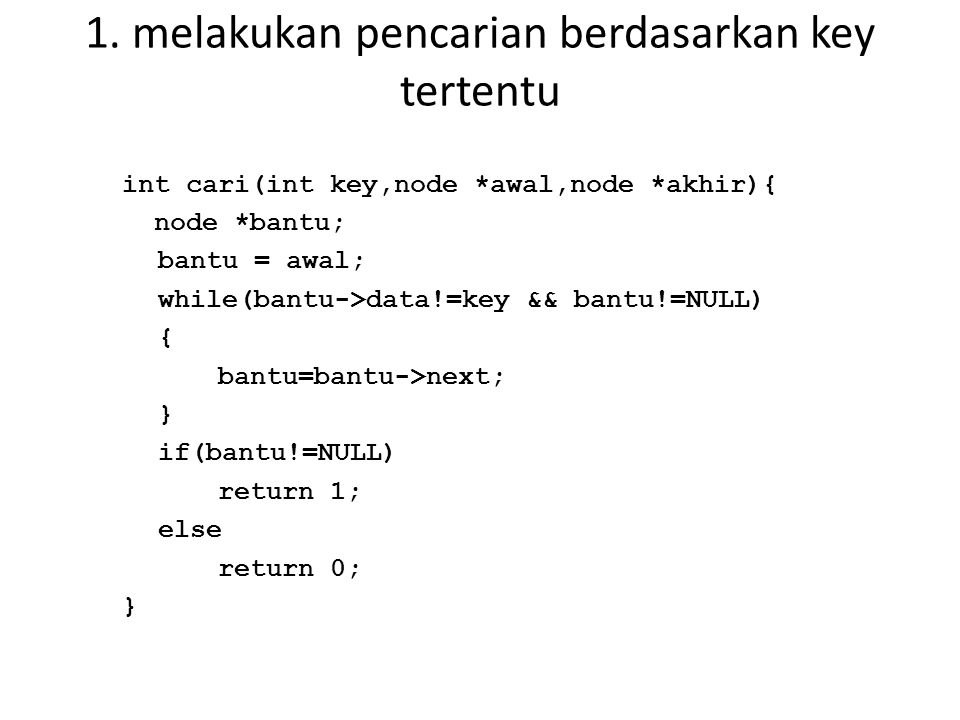 1. melakukan pencarian berdasarkan key tertentu