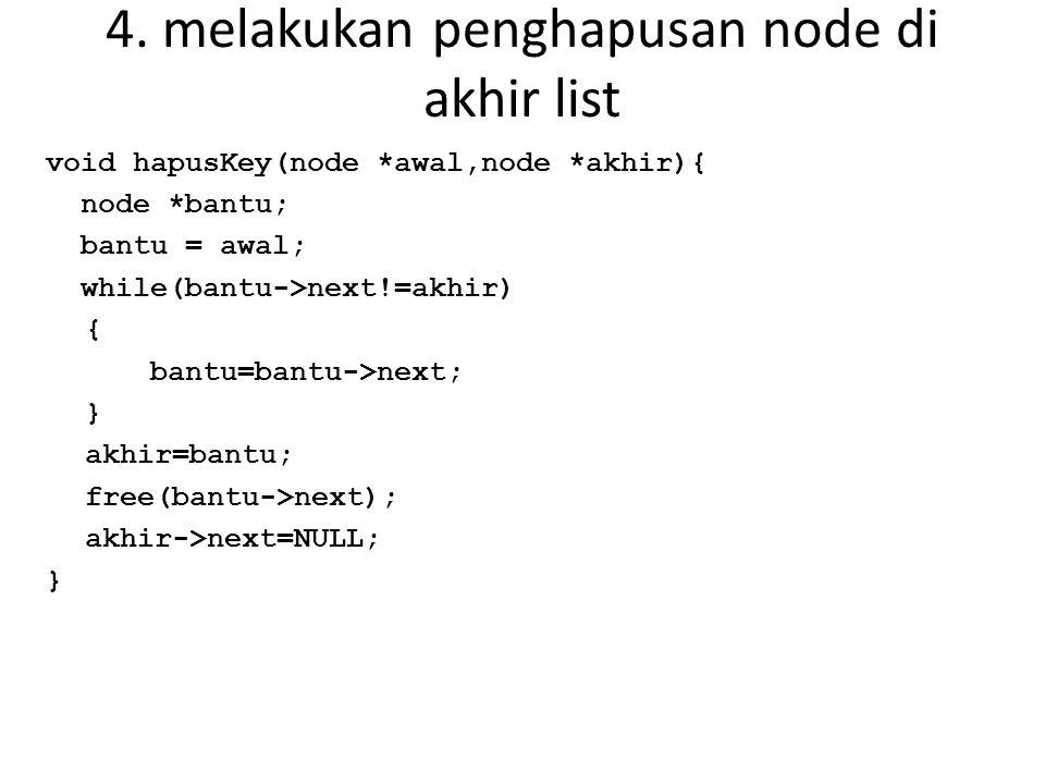 4. melakukan penghapusan node di akhir list