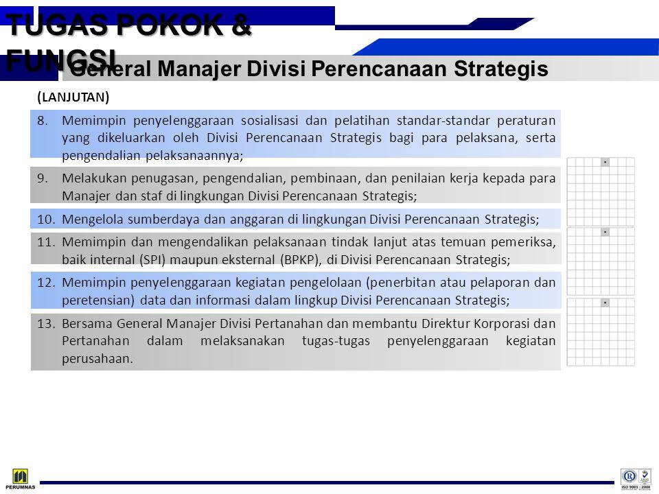 TUGAS POKOK & FUNGSI General Manajer Divisi Perencanaan Strategis