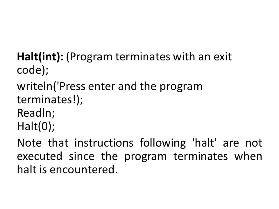Halt(int): (Program terminates with an exit code);