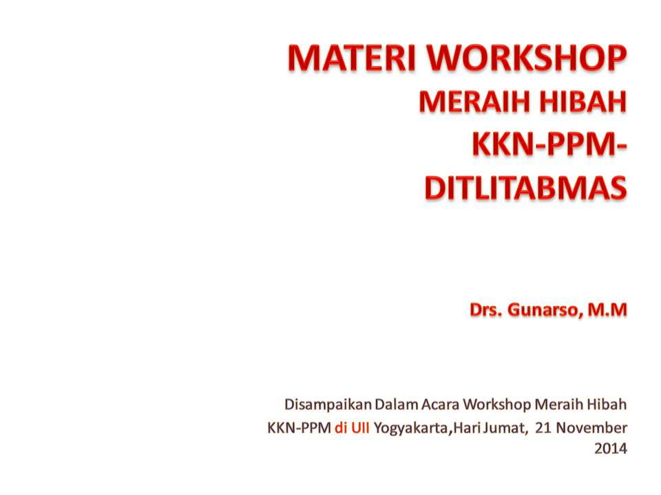 MATERI WORKSHOP MERAIH HIBAH KKN-PPM-DITLITABMAS Drs. Gunarso, M