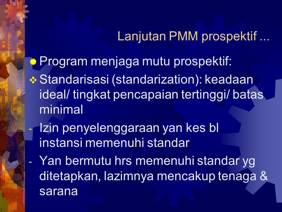 Lanjutan PMM prospektif ...