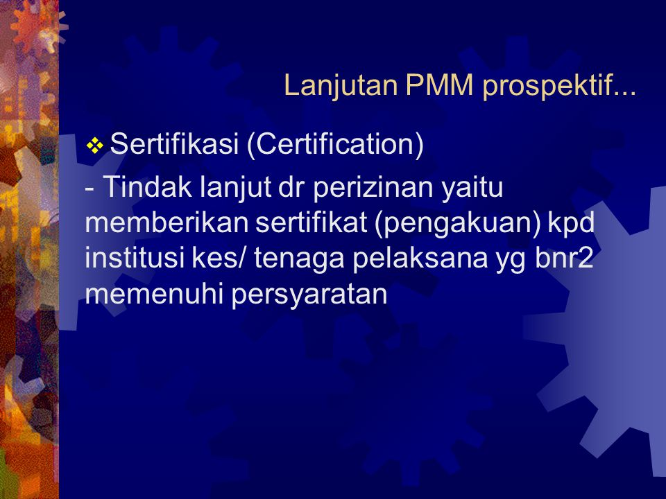 Lanjutan PMM prospektif...