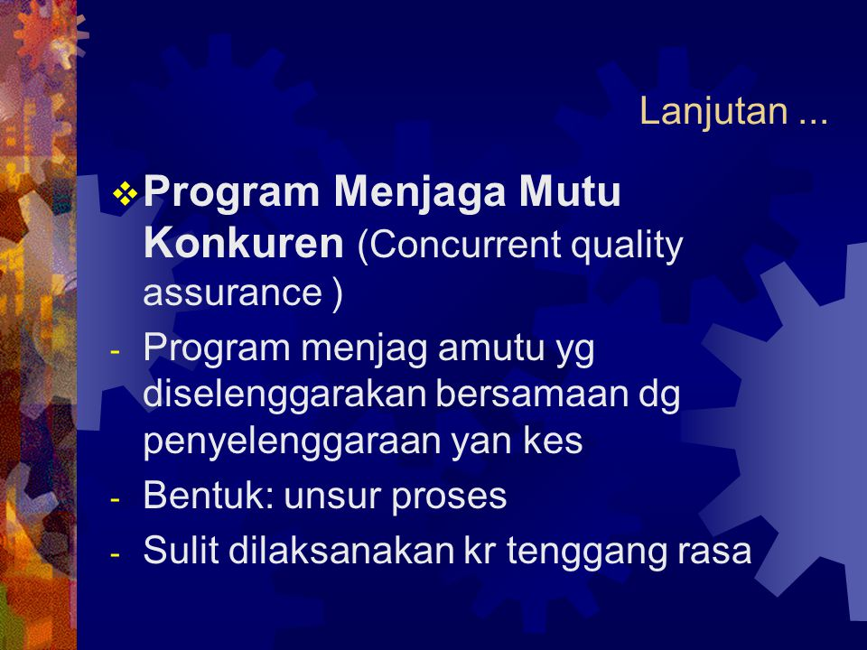 Program Menjaga Mutu Konkuren (Concurrent quality assurance )