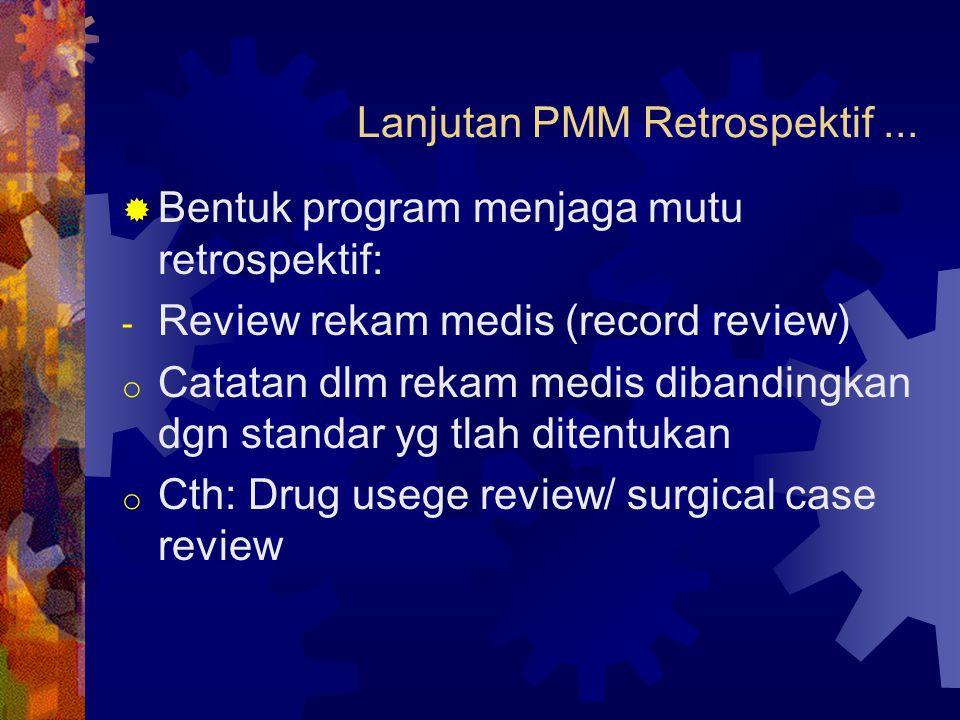 Lanjutan PMM Retrospektif ...