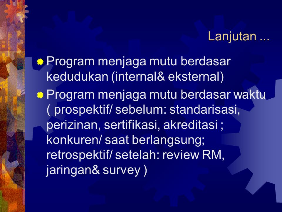 Lanjutan ... Program menjaga mutu berdasar kedudukan (internal& eksternal)