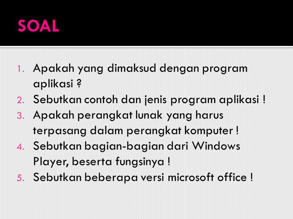 SOAL Apakah yang dimaksud dengan program aplikasi
