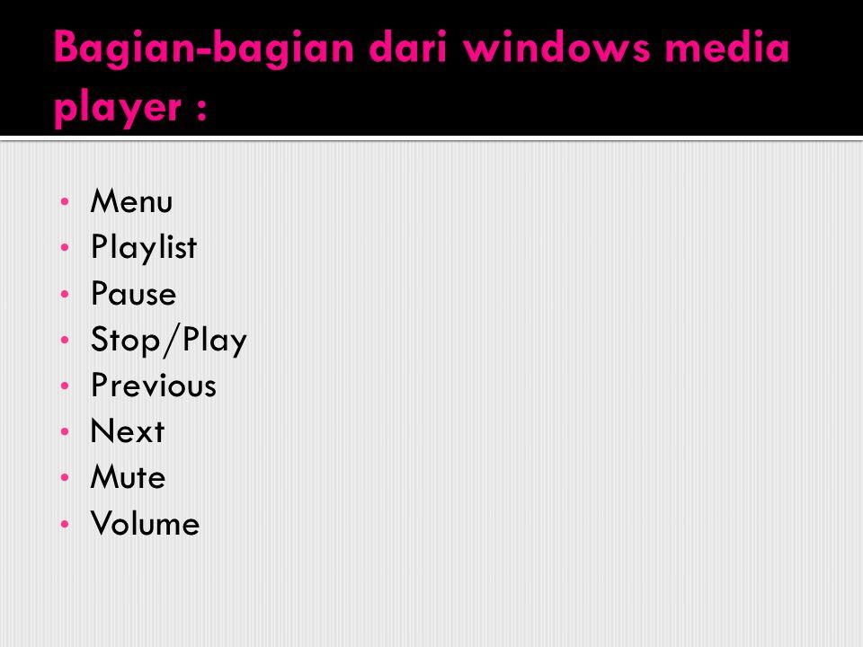 Bagian-bagian dari windows media player :