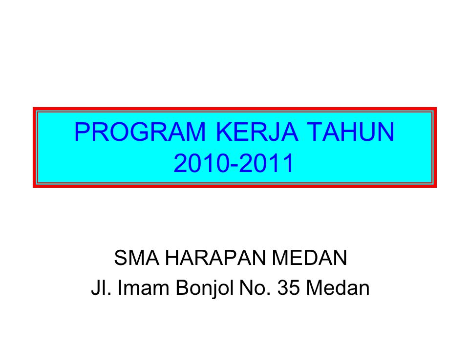 SMA HARAPAN MEDAN Jl. Imam Bonjol No. 35 Medan