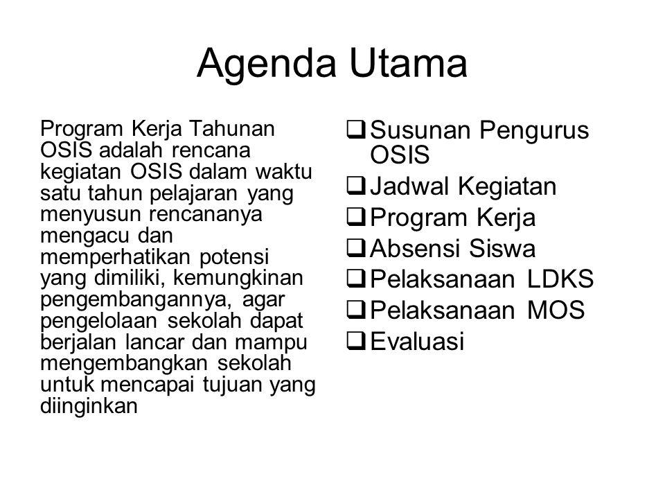 Agenda Utama Susunan Pengurus OSIS Jadwal Kegiatan Program Kerja