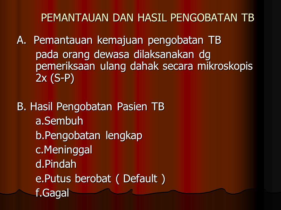 PEMANTAUAN DAN HASIL PENGOBATAN TB