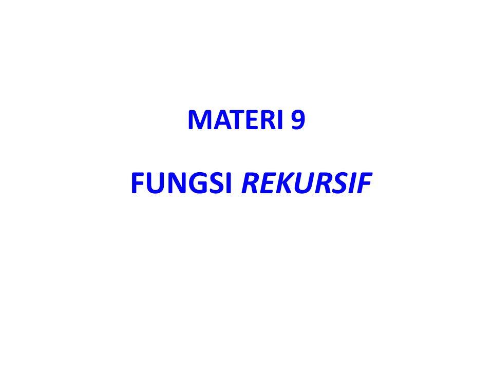 MATERI 9 FUNGSI REKURSIF