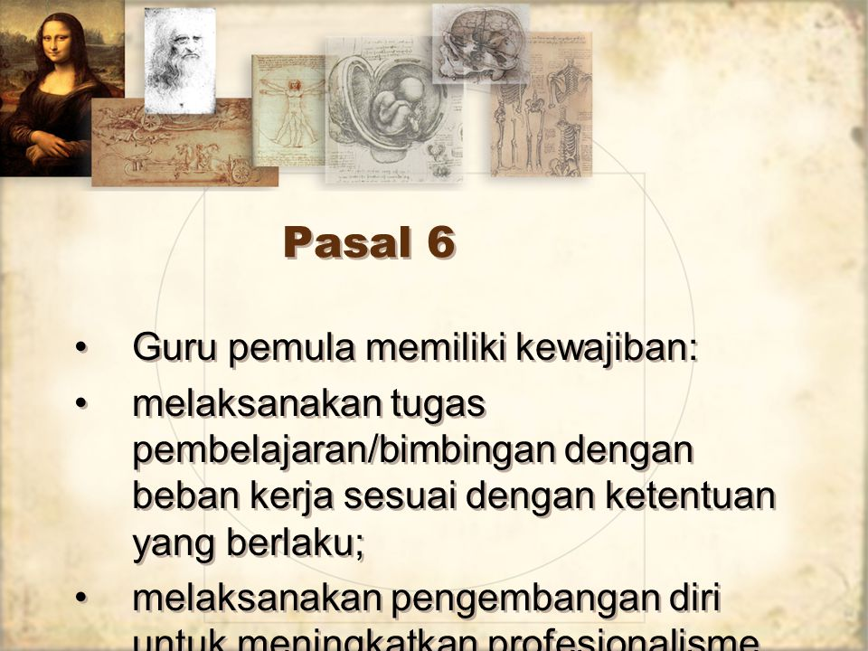 Pasal 6 Guru pemula memiliki kewajiban: