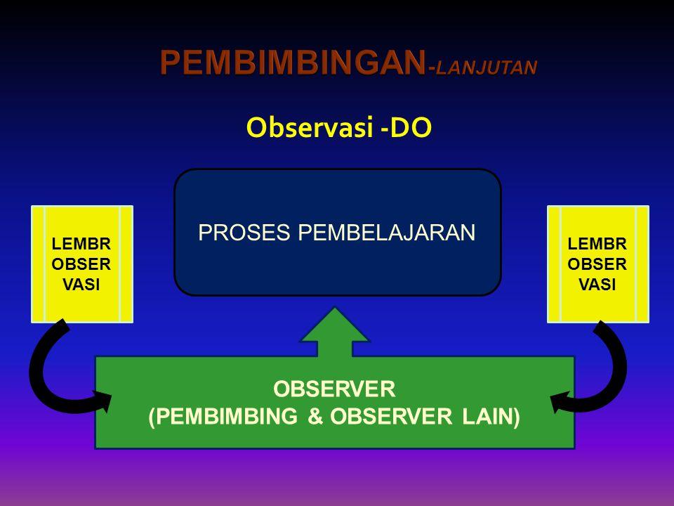 Pembimbingan-LANJUTAN (PEMBIMBING & OBSERVER LAIN)