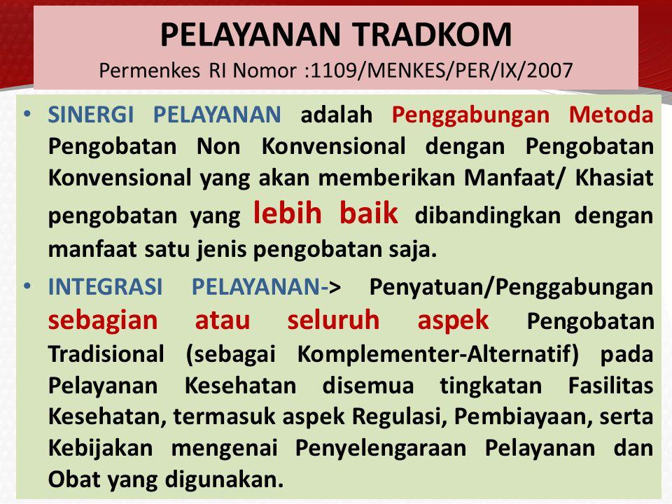 PELAYANAN TRADKOM Permenkes RI Nomor :1109/MENKES/PER/IX/2007