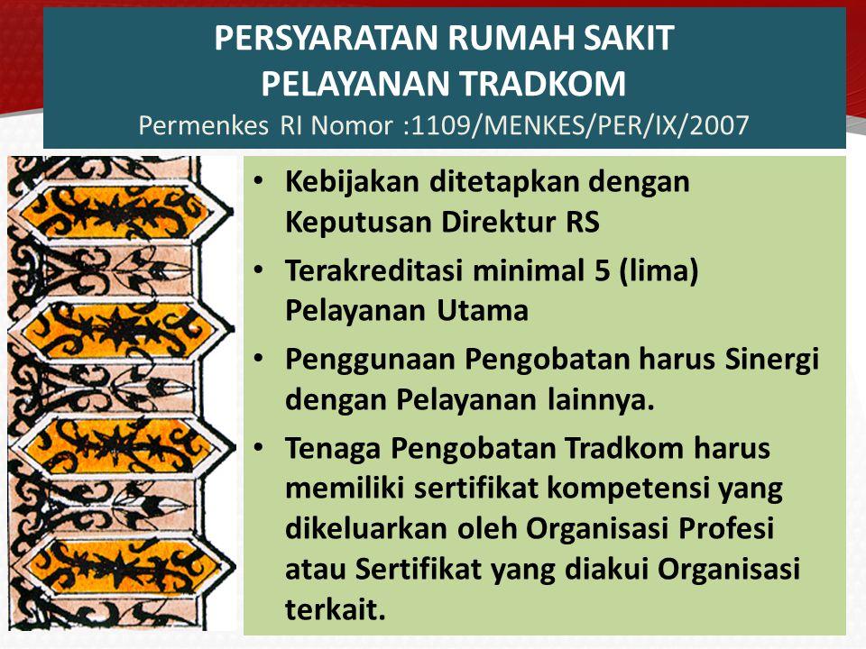 PERSYARATAN RUMAH SAKIT PELAYANAN TRADKOM Permenkes RI Nomor :1109/MENKES/PER/IX/2007