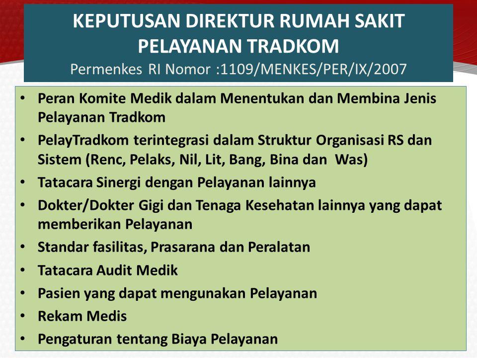 KEPUTUSAN DIREKTUR RUMAH SAKIT PELAYANAN TRADKOM Permenkes RI Nomor :1109/MENKES/PER/IX/2007