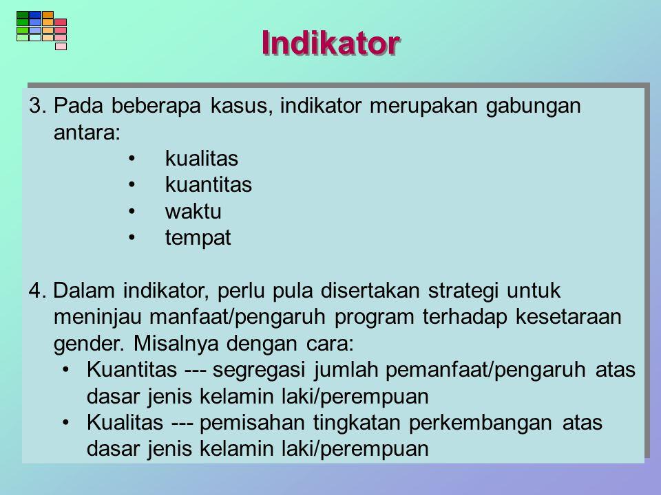 Indikator 3. Pada beberapa kasus, indikator merupakan gabungan antara: