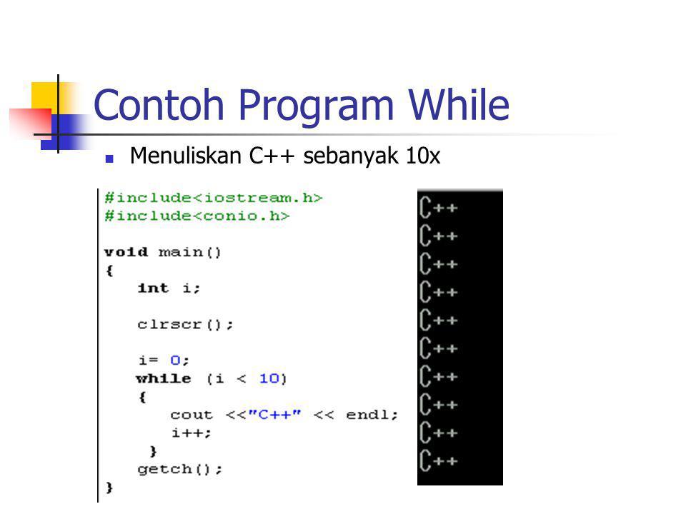 Contoh Program While Menuliskan C++ sebanyak 10x