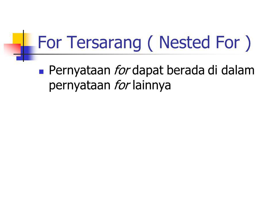 For Tersarang ( Nested For )