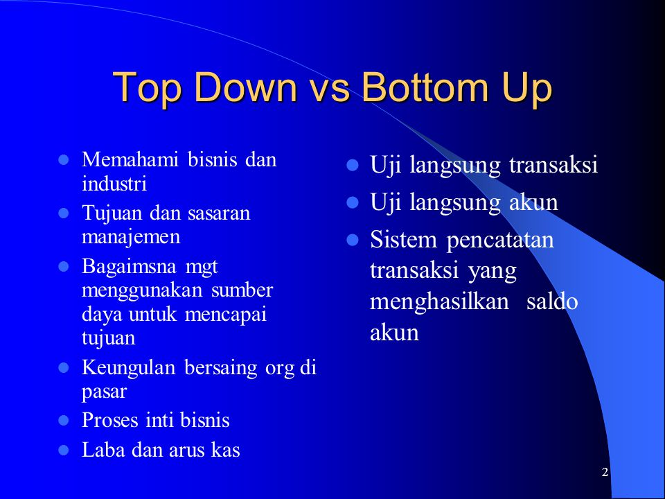 Top Down vs Bottom Up Uji langsung transaksi Uji langsung akun