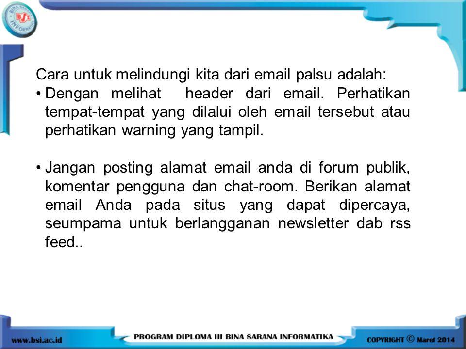 Cara untuk melindungi kita dari email palsu adalah: