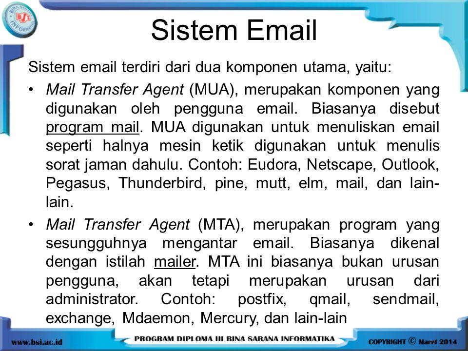 Sistem Email Sistem email terdiri dari dua komponen utama, yaitu: