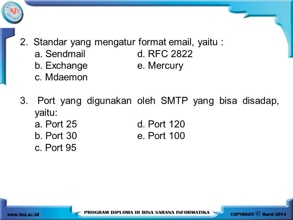 2. Standar yang mengatur format email, yaitu :