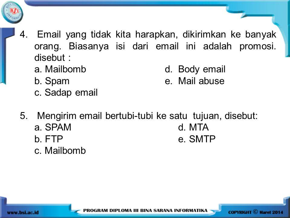 4. Email yang tidak kita harapkan, dikirimkan ke banyak orang