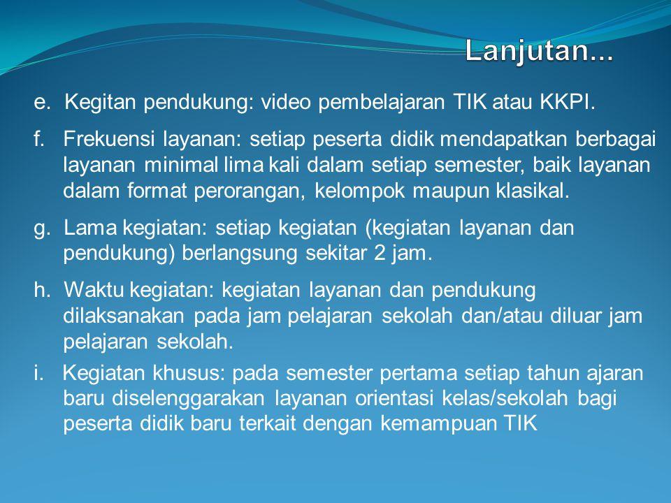 Lanjutan... e. Kegitan pendukung: video pembelajaran TIK atau KKPI.