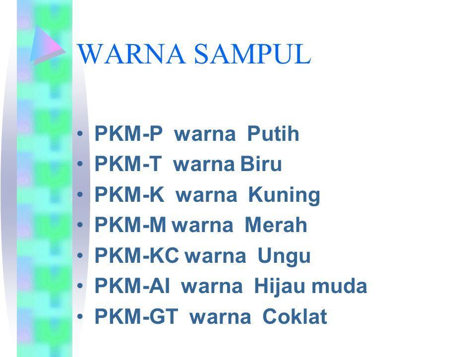 WARNA SAMPUL PKM-P warna Putih PKM-T warna Biru PKM-K warna Kuning