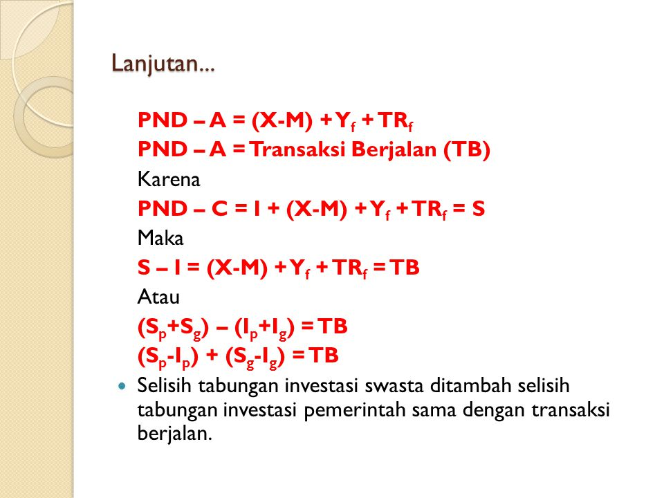 Lanjutan... PND – A = (X-M) + Yf + TRf