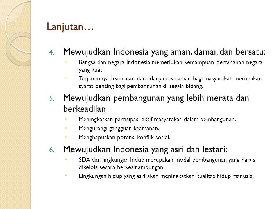 Lanjutan… Mewujudkan Indonesia yang aman, damai, dan bersatu: