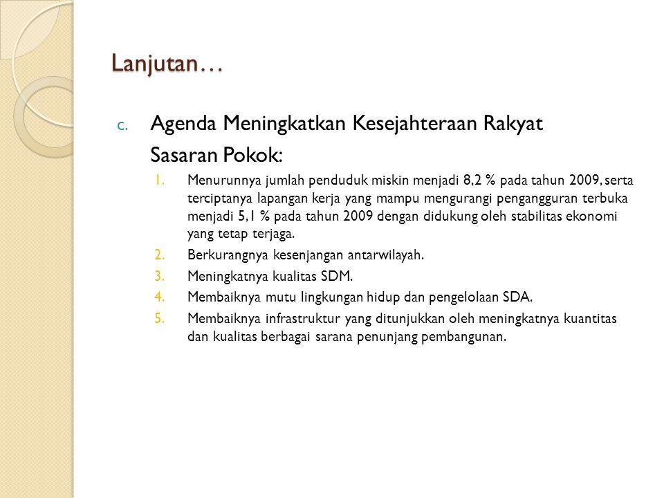 Lanjutan… Agenda Meningkatkan Kesejahteraan Rakyat Sasaran Pokok: