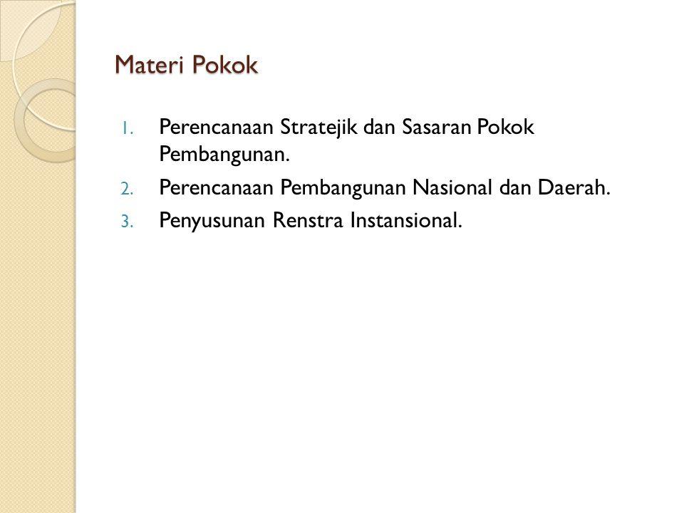 Materi Pokok Perencanaan Stratejik dan Sasaran Pokok Pembangunan.
