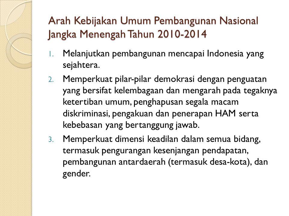 Arah Kebijakan Umum Pembangunan Nasional Jangka Menengah Tahun 2010-2014