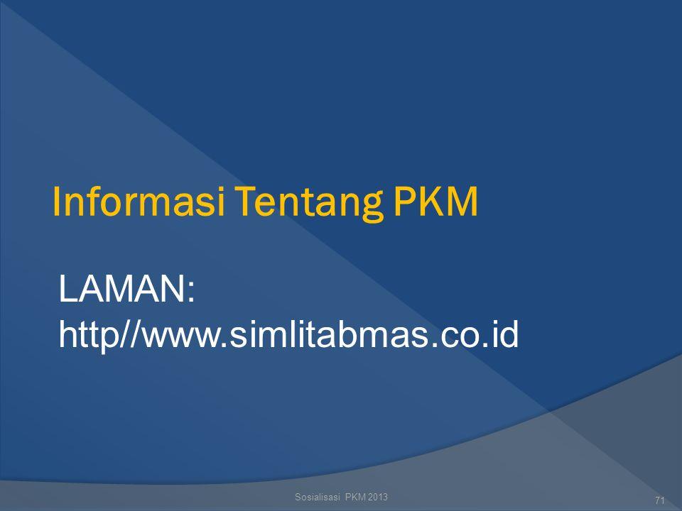 Informasi Tentang PKM LAMAN: http//www.simlitabmas.co.id