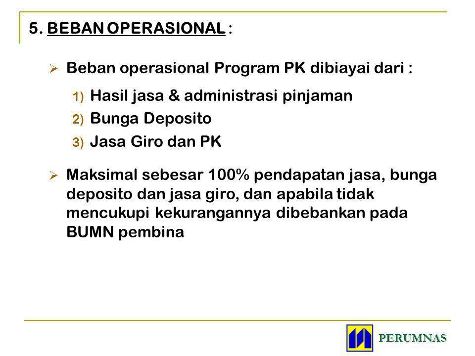 Beban operasional Program PK dibiayai dari :