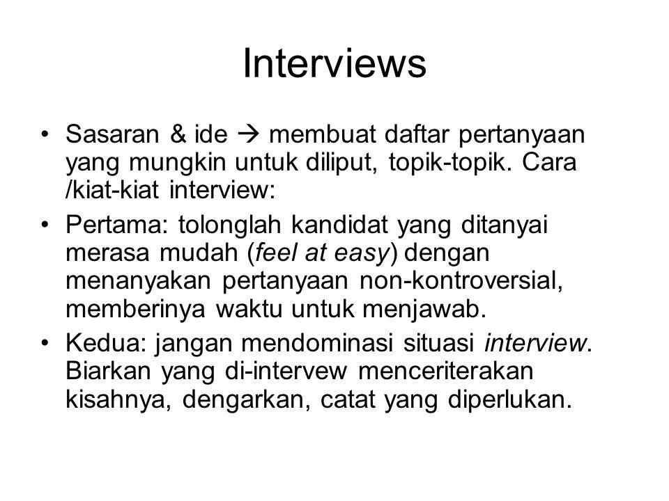 Interviews Sasaran & ide  membuat daftar pertanyaan yang mungkin untuk diliput, topik-topik. Cara /kiat-kiat interview: