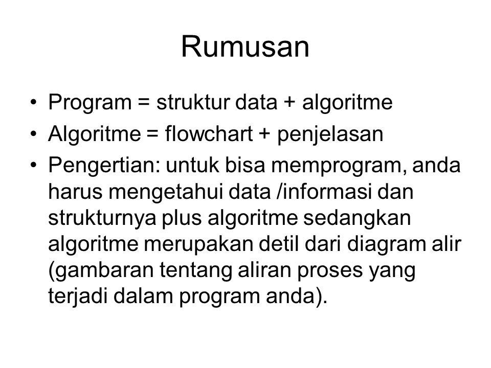 Rumusan Program = struktur data + algoritme