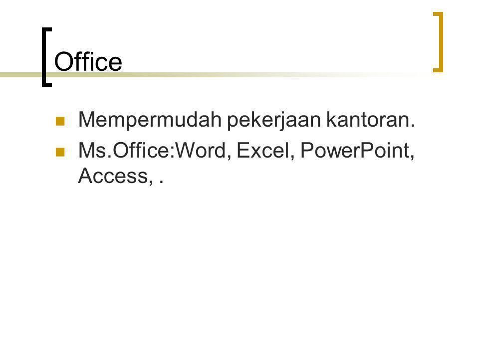 Office Mempermudah pekerjaan kantoran.