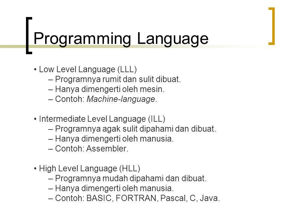 Programming Language • Low Level Language (LLL)