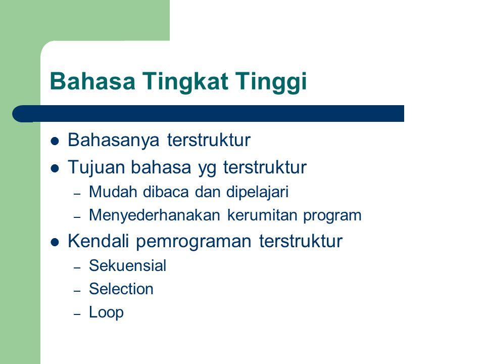 Bahasa Tingkat Tinggi Bahasanya terstruktur