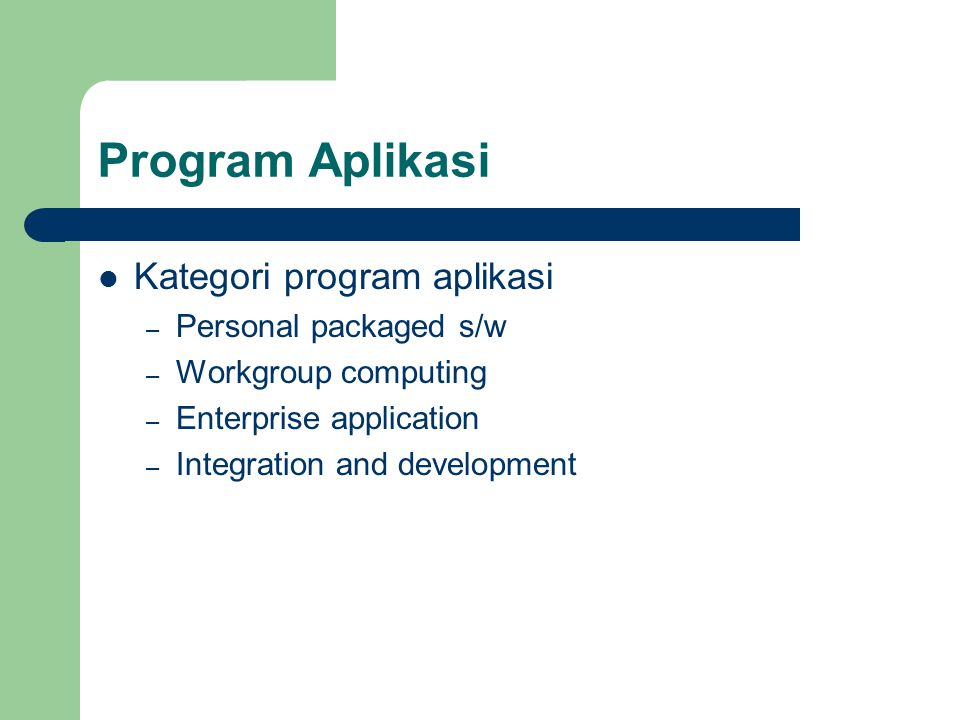 Program Aplikasi Kategori program aplikasi Personal packaged s/w