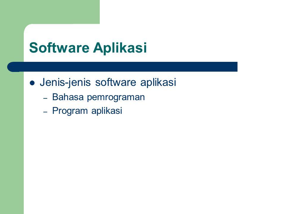 Software Aplikasi Jenis-jenis software aplikasi Bahasa pemrograman