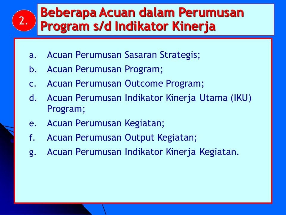 Beberapa Acuan dalam Perumusan Program s/d Indikator Kinerja