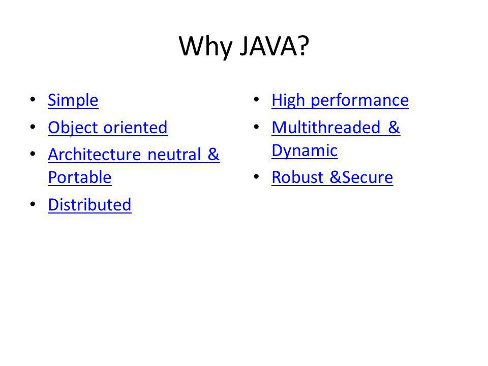 Why JAVA Simple Object oriented Architecture neutral & Portable