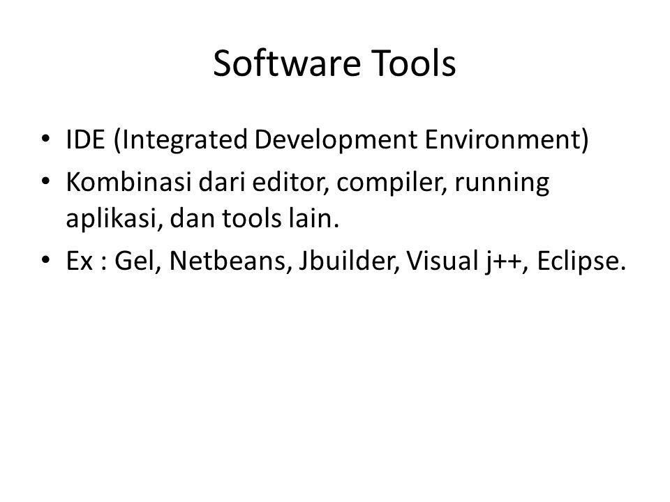 Software Tools IDE (Integrated Development Environment)